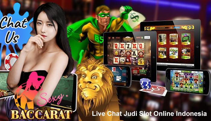 Live Chat Judi Slot Online Indonesia