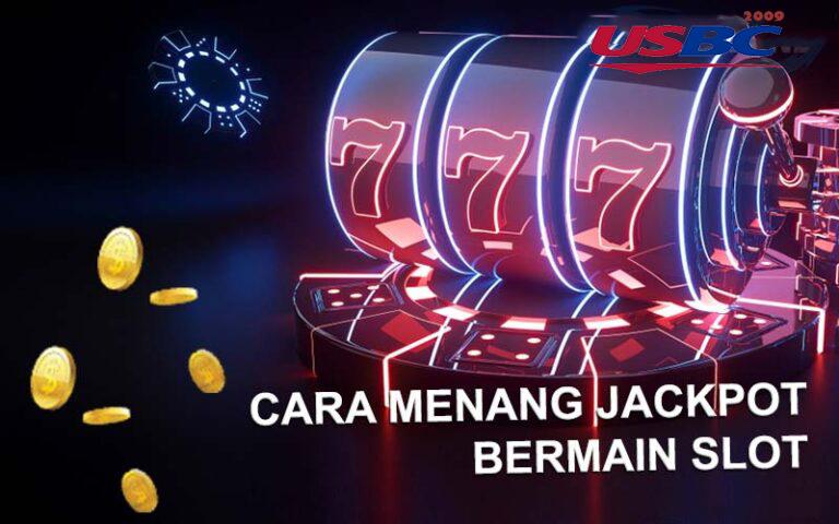 Menang Jackpot Bermain Slot